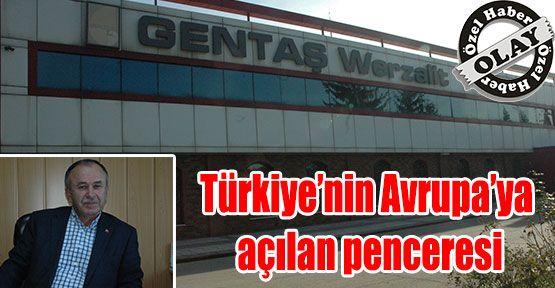 Türkiye'nin Avrupa'ya açılan penceresi