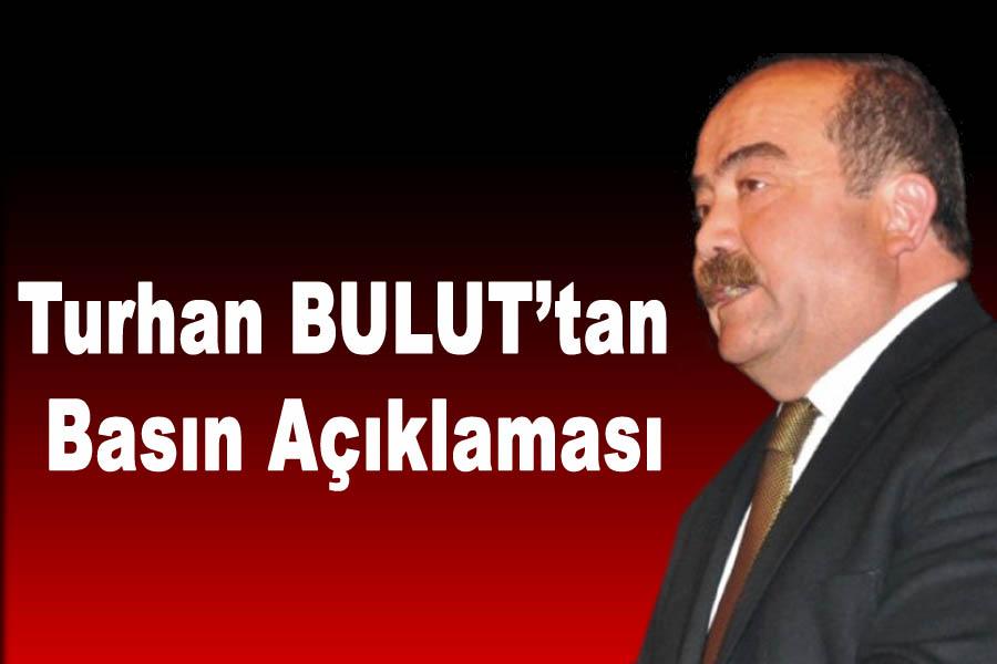 Turhan BULUT'tan Basın Açıklaması